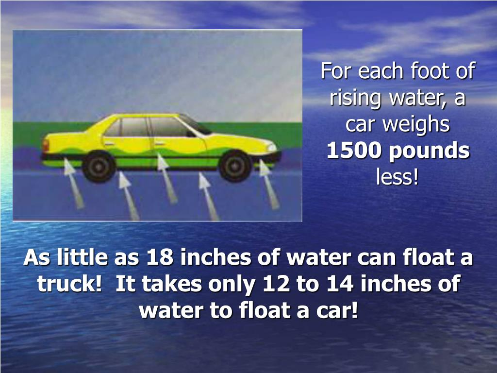 For each foot of rising water, a car weighs