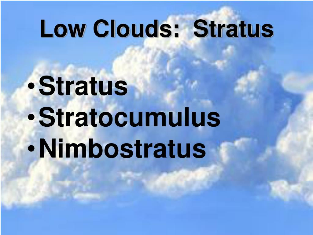 Low Clouds:  Stratus