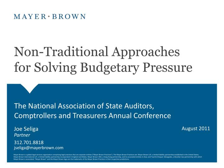 Non traditional approaches for solving budgetary pressure