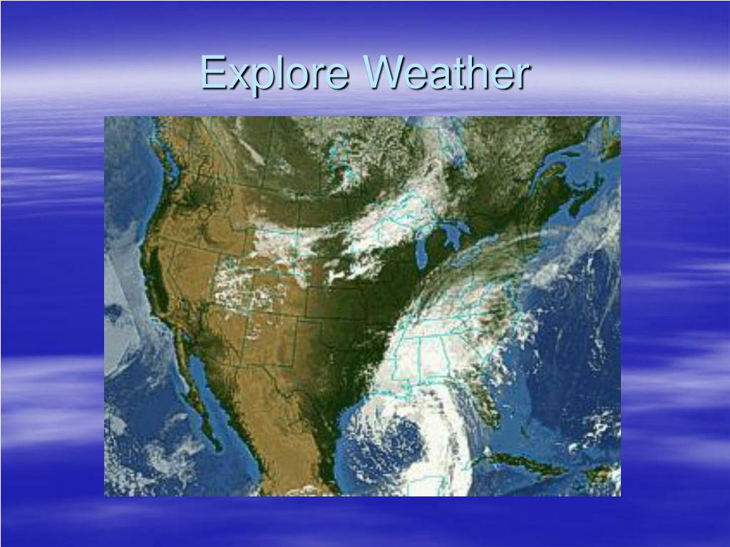 Explore Weather