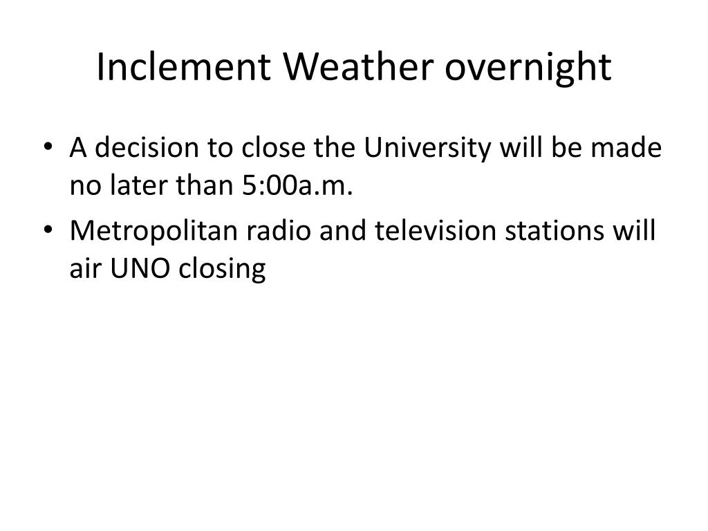 Inclement Weather overnight