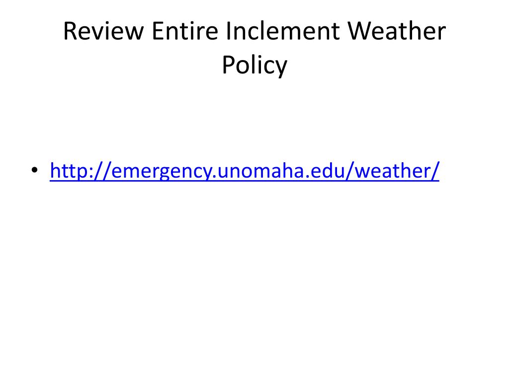 Review Entire Inclement Weather Policy