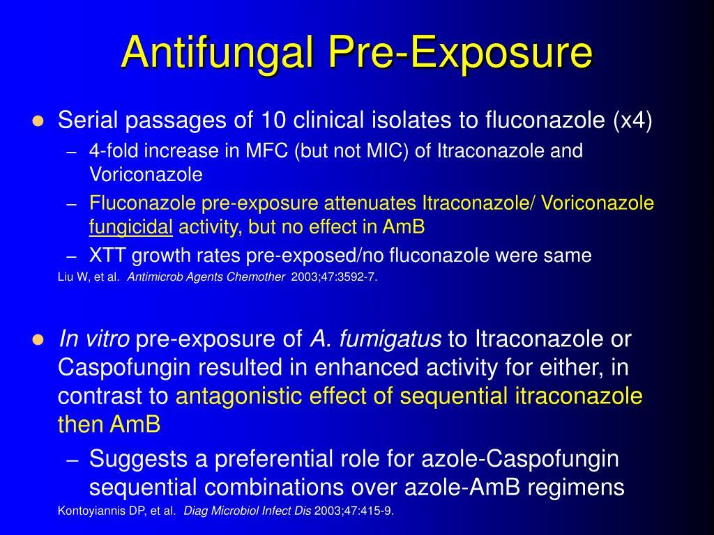 Antifungal Pre-Exposure