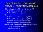 only clinical trial of combination antifungal therapy for aspergillosis
