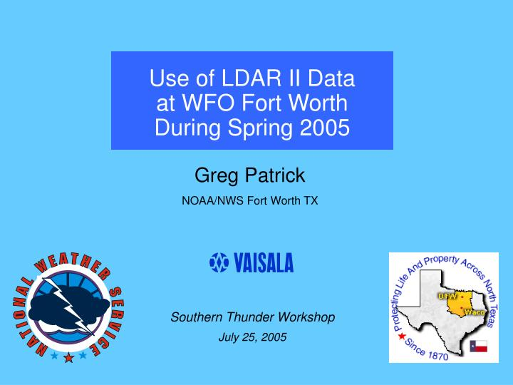 Use of ldar ii data at wfo fort worth during spring 2005