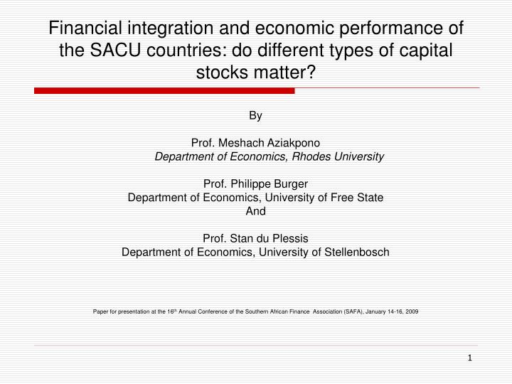 Financial integration and economic performance of the SACU countries: do different types of capital ...