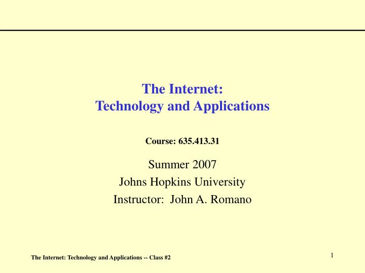 The internet technology and applications course 635 413 31