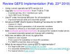 review gefs implementation feb 23 rd 2010