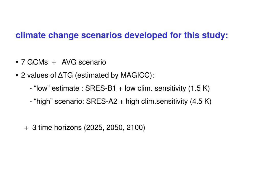 climate change scenarios developed for this study: