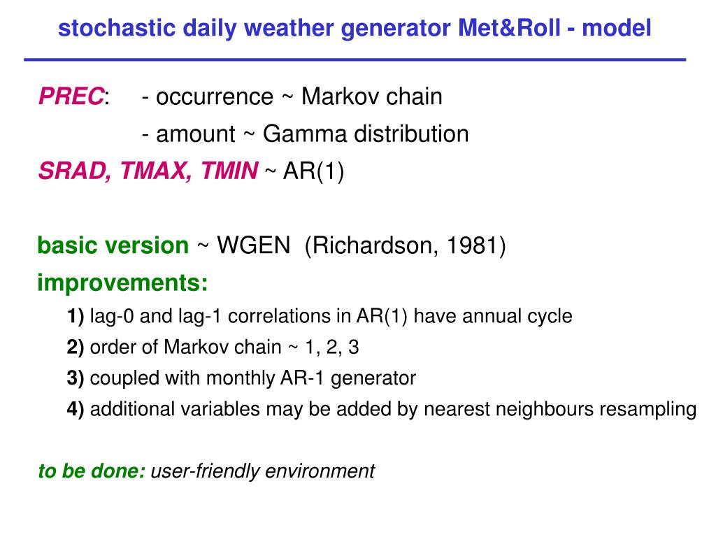 stochastic daily weather generator Met&Roll - model