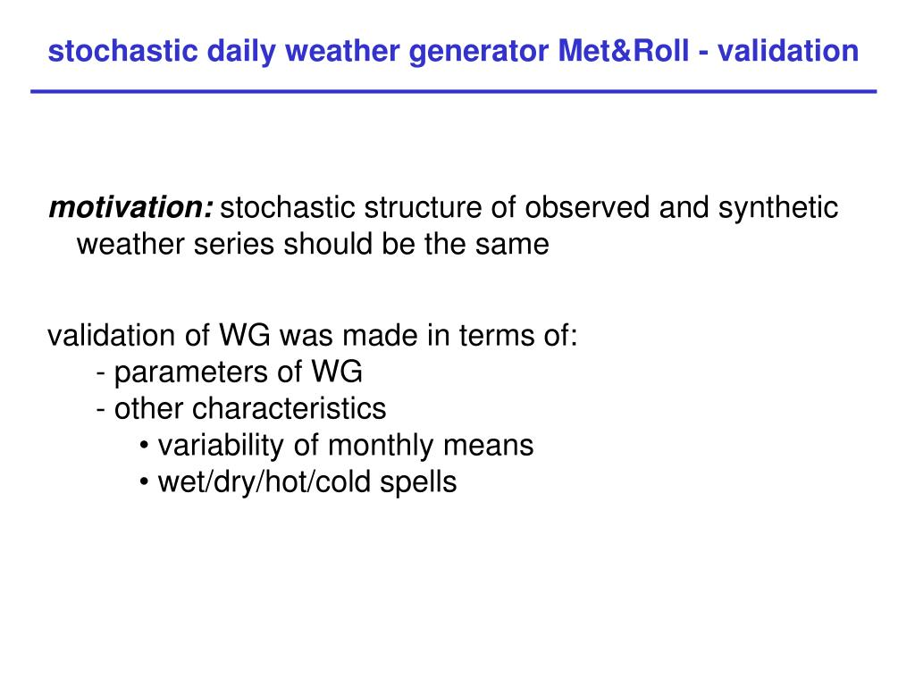 stochastic daily weather generator Met&Roll - validation