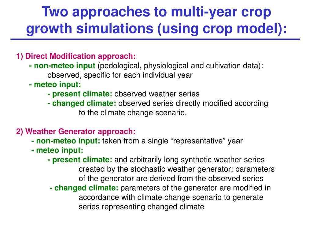 Two approaches to multi-year crop growth simulations (using crop model):