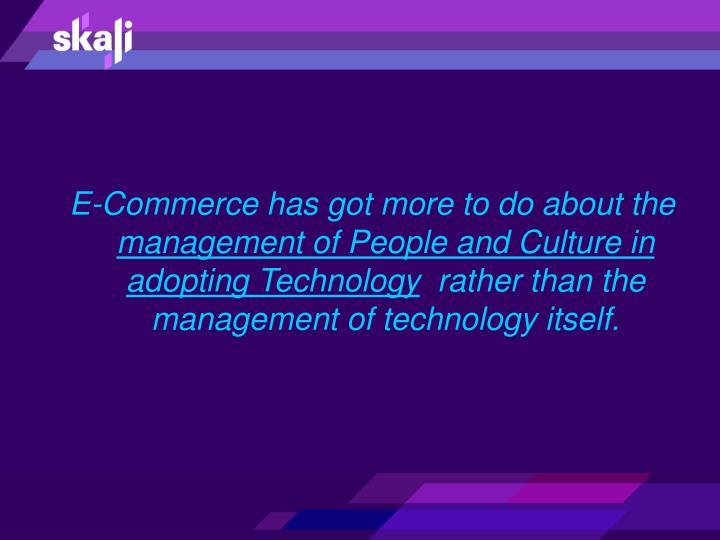 E-Commerce has got more to do about the