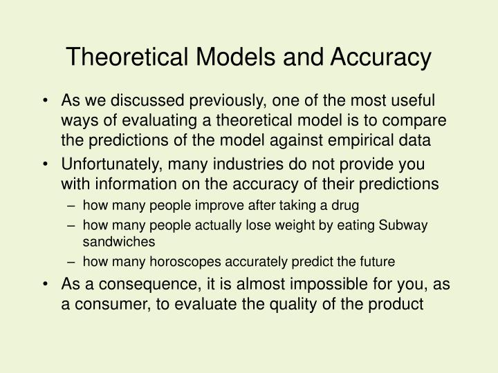 Theoretical models and accuracy