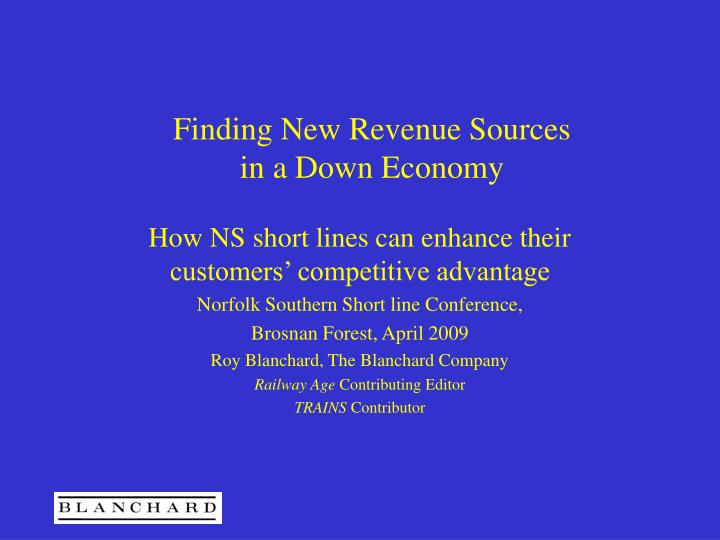 Finding new revenue sources in a down economy l.jpg