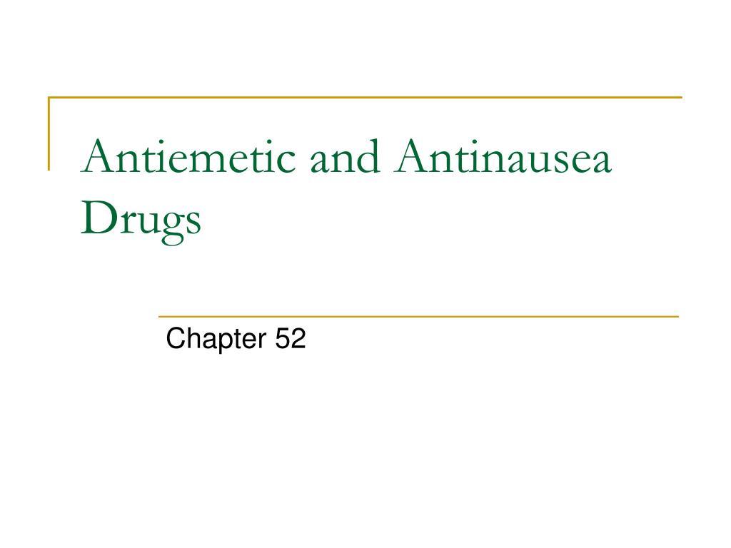 Antiemetic and Antinausea Drugs