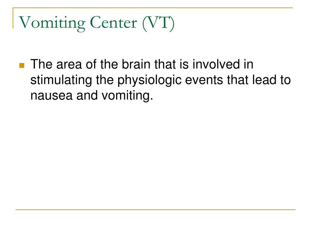 Vomiting Center (VT)