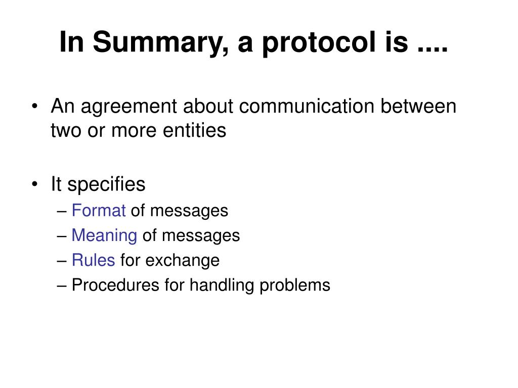 In Summary, a protocol is ....