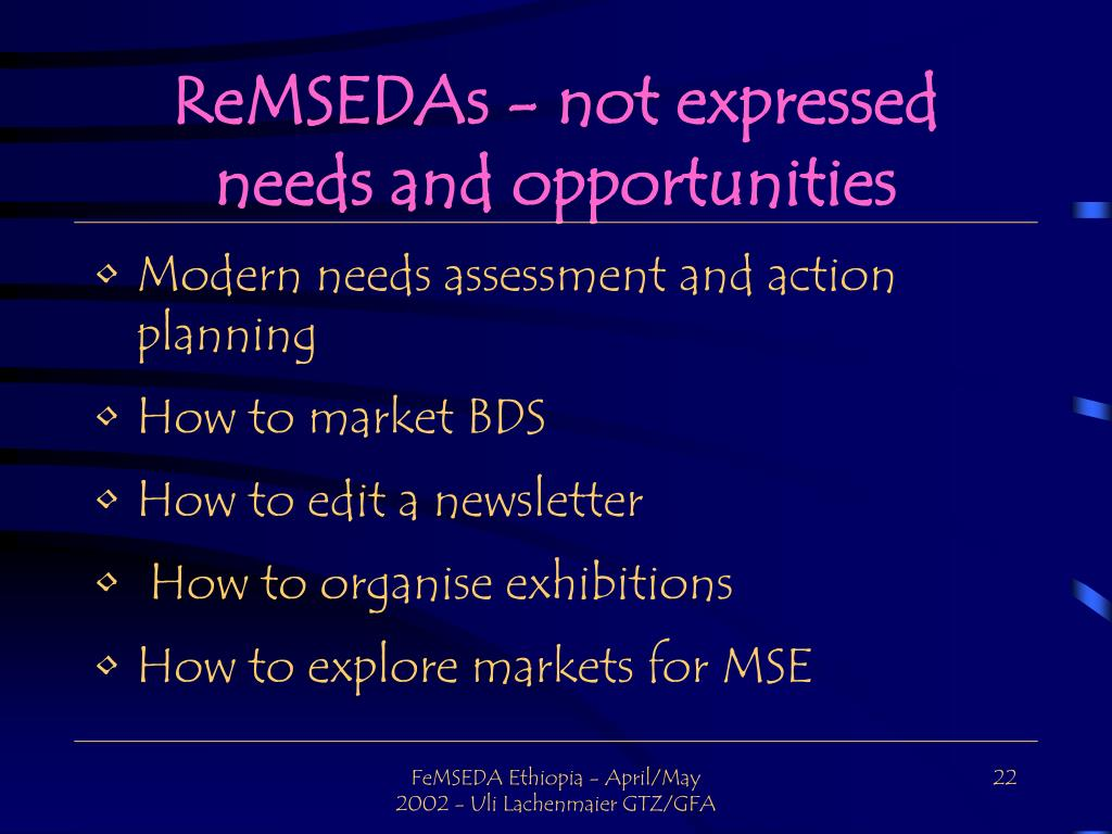 ReMSEDAs - not expressed needs and opportunities