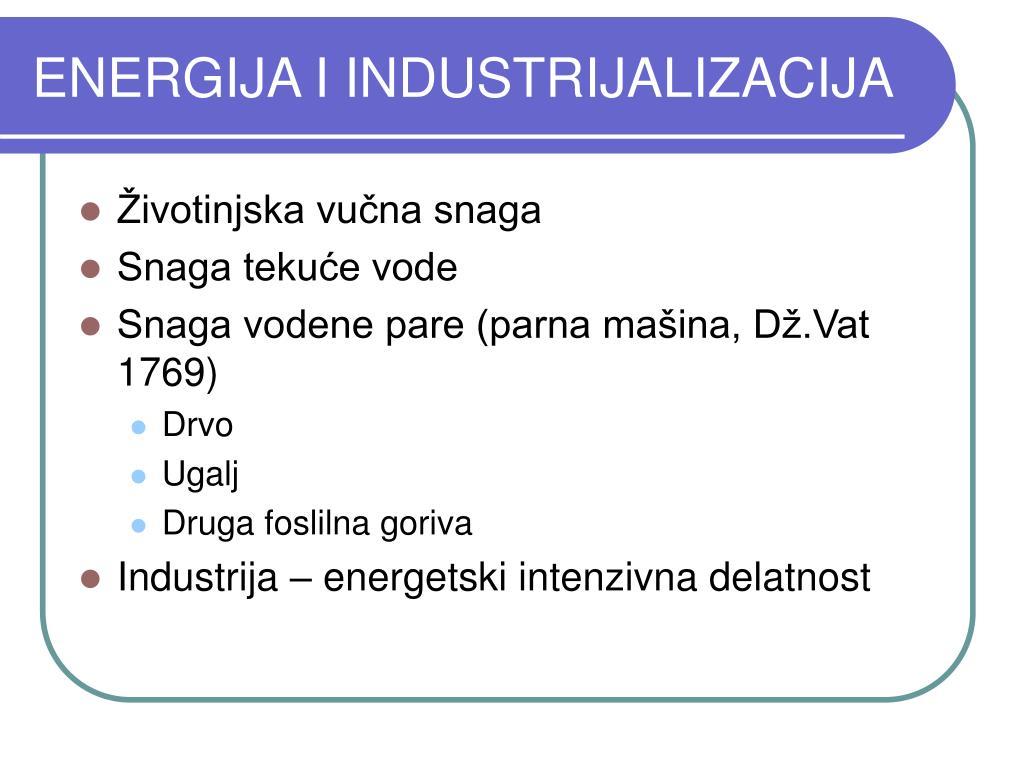 ENERGIJA I INDUSTRIJALIZACIJA