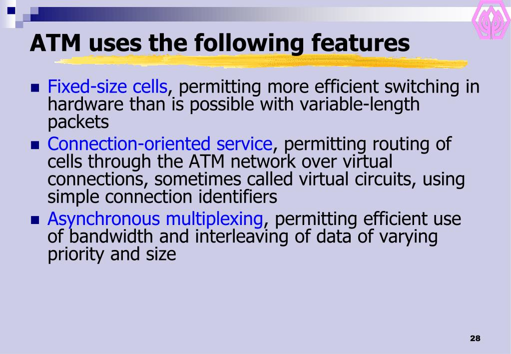 ATM uses the following features