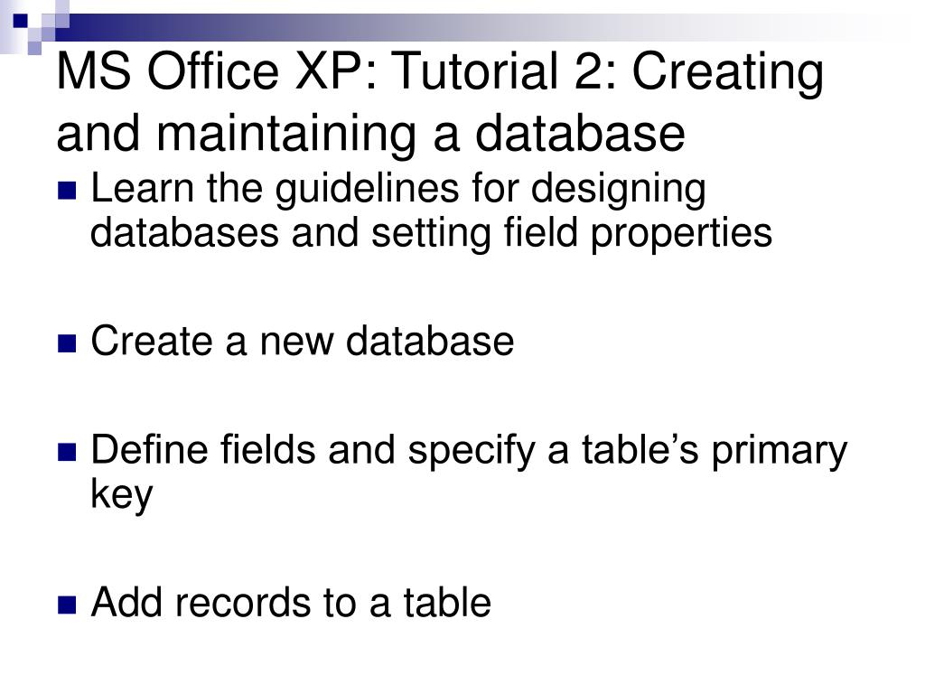 MS Office XP: Tutorial 2: Creating and maintaining a database
