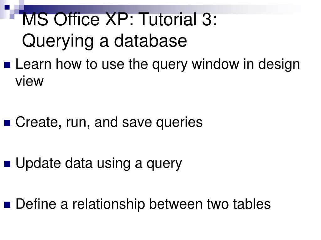 MS Office XP: Tutorial 3: