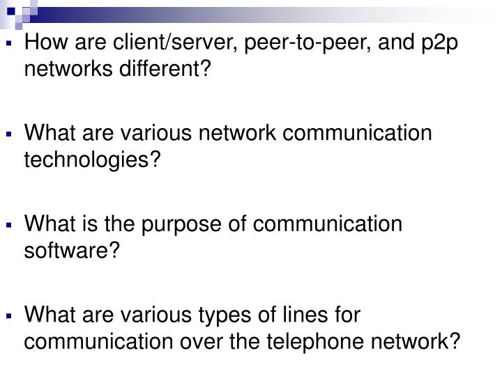 How are client/server, peer-to-peer, and p2p networks different?