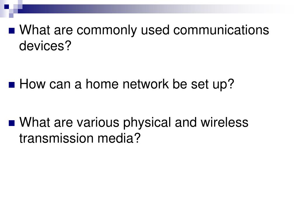 What are commonly used communications devices?