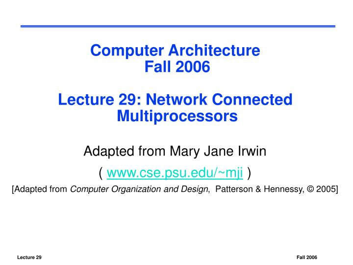 Computer architecture fall 2006 lecture 29 network connected multiprocessors