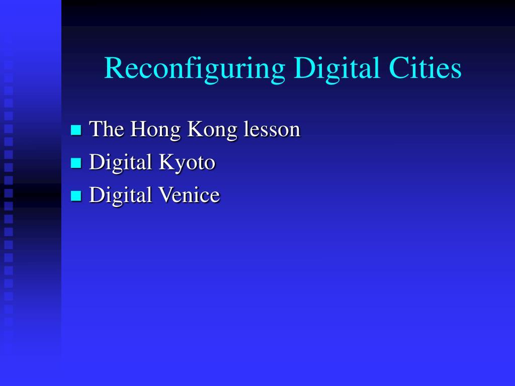 Reconfiguring Digital Cities