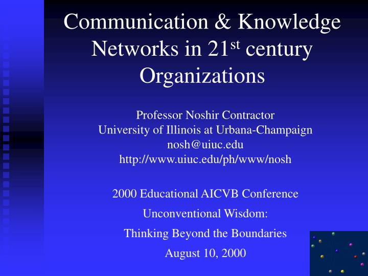 Communication & Knowledge Networks in 21