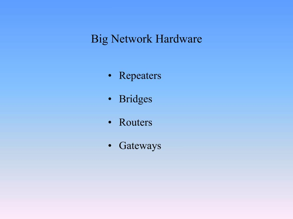Big Network Hardware