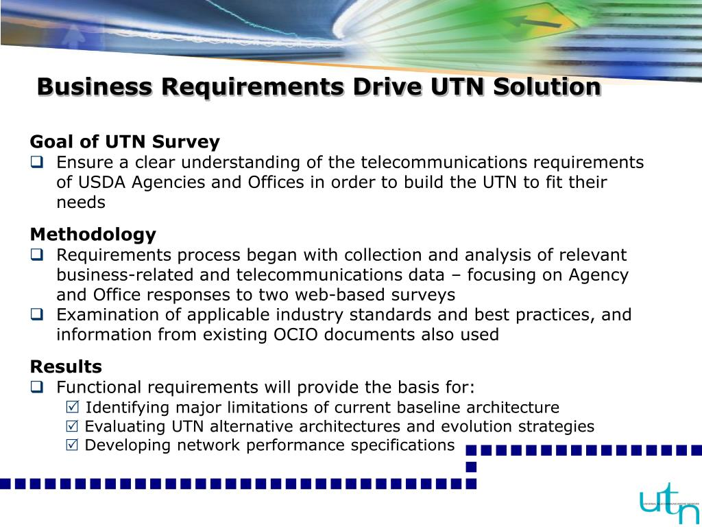 Business Requirements Drive UTN Solution