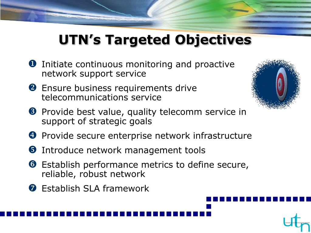 UTN's Targeted Objectives