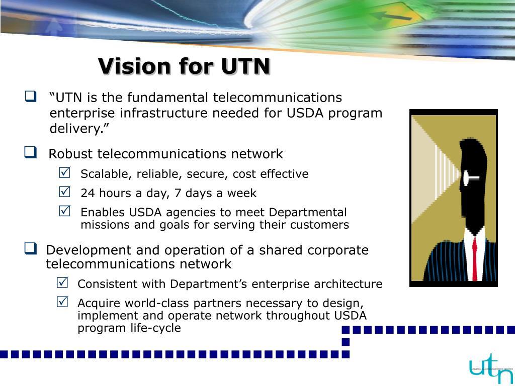 Vision for UTN