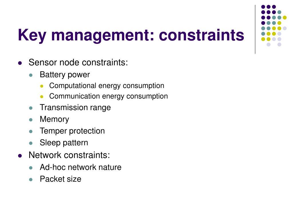 Key management: constraints
