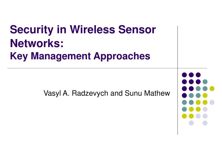 Security in wireless sensor networks key management approaches l.jpg