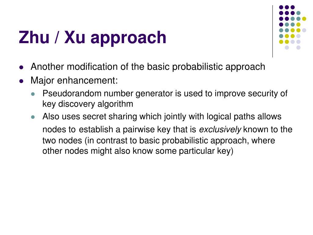 Zhu / Xu approach