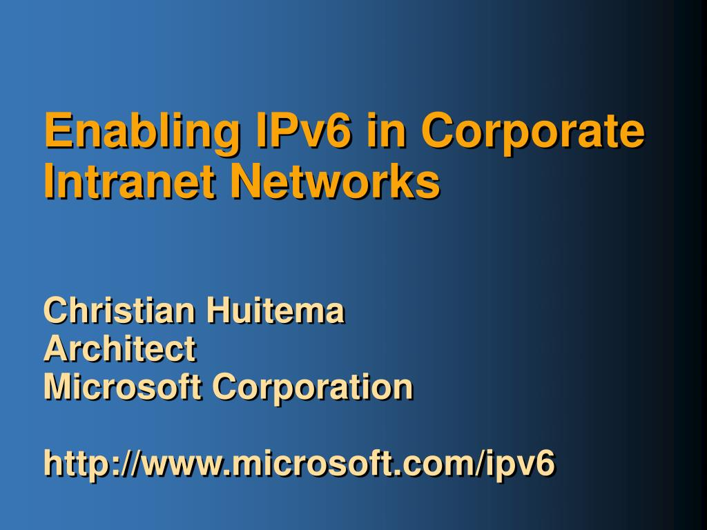 Enabling IPv6 in Corporate Intranet Networks