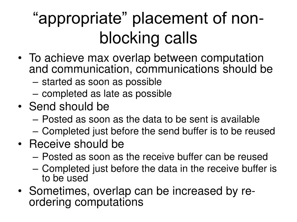 """""""appropriate"""" placement of non-blocking calls"""