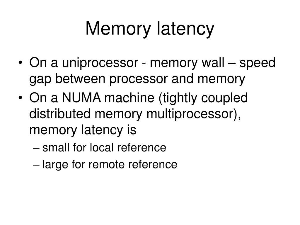 Memory latency