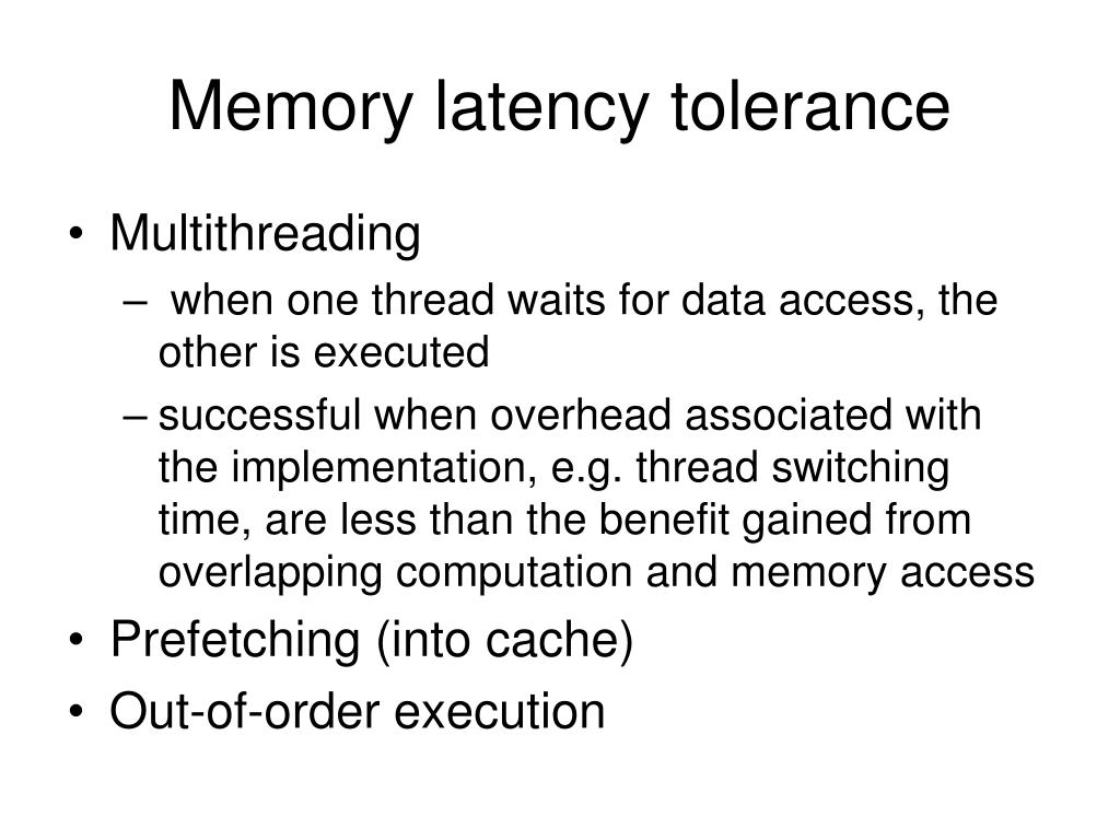 Memory latency tolerance