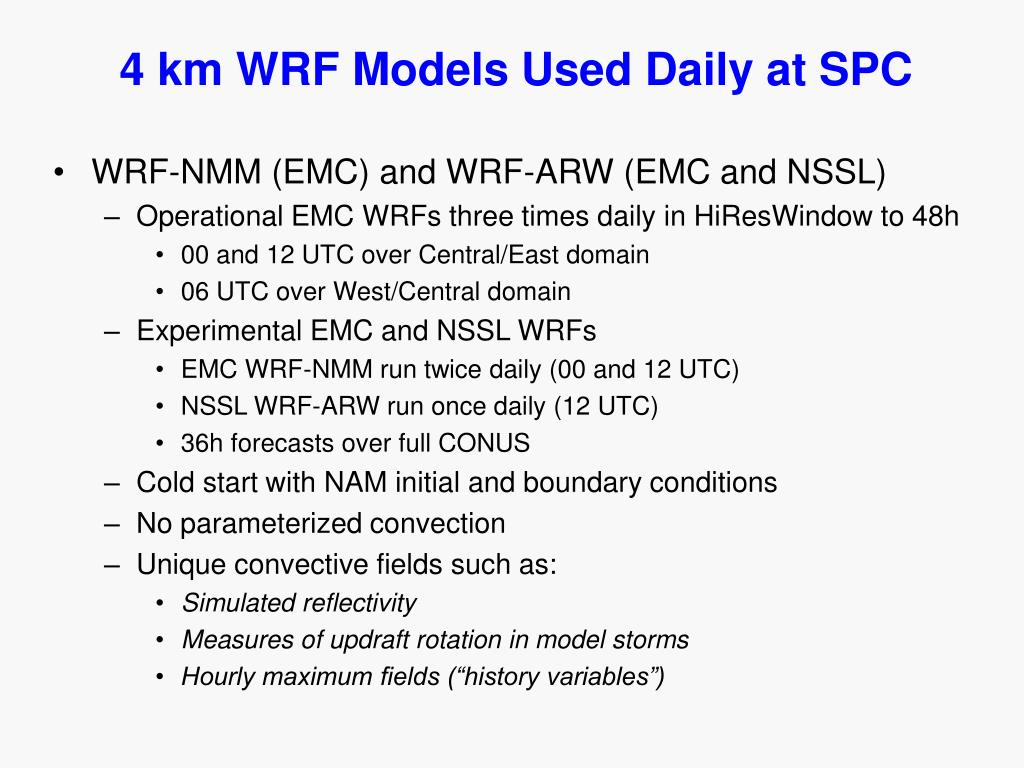 4 km WRF Models Used Daily at SPC
