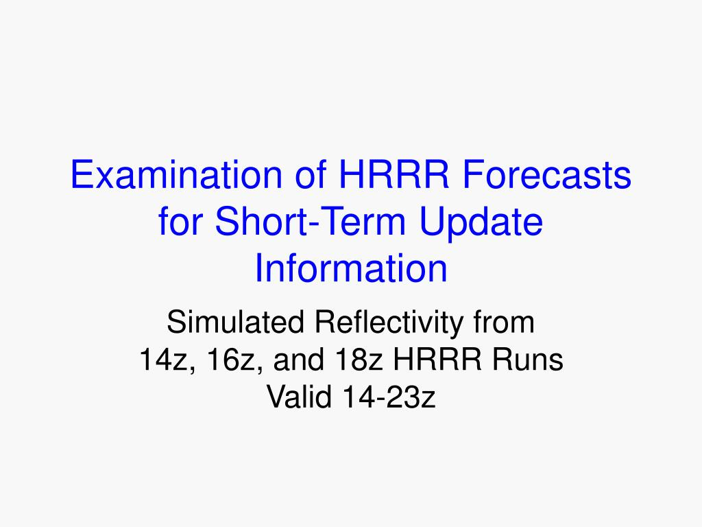 Examination of HRRR Forecasts for Short-Term Update Information