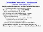 good news from spc perspective or a late thanksgiving card