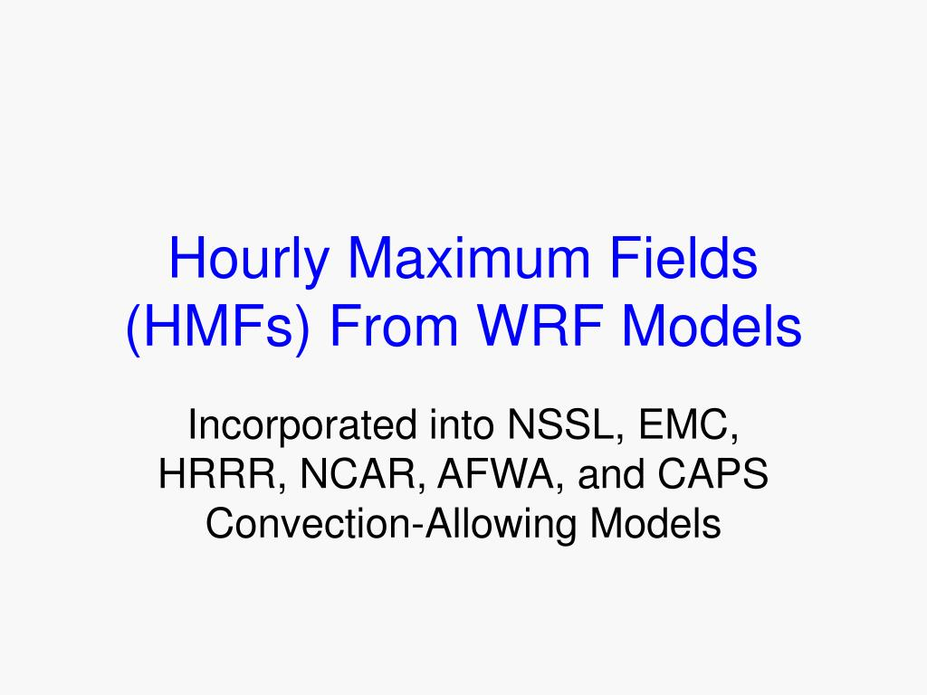 Hourly Maximum Fields (HMFs) From WRF Models