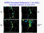 hrrr simulated reflectivity 1 km agl forecasts valid 00z 18 june 2010