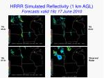 hrrr simulated reflectivity 1 km agl forecasts valid 19z 17 june 2010
