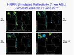 hrrr simulated reflectivity 1 km agl forecasts valid 20z 17 june 2010
